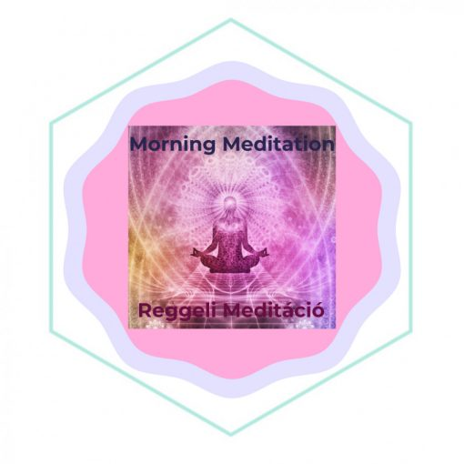 Morning Meditation (Wednesdays. 05:50 am, Berlin time=Budapest time)