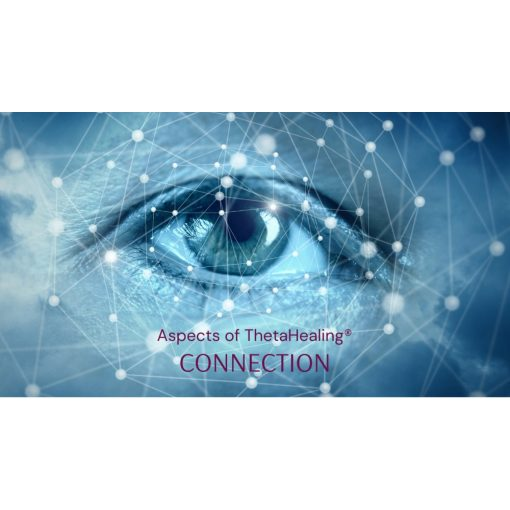 Connections - Aspects of ThetaHealing® with Elektra
